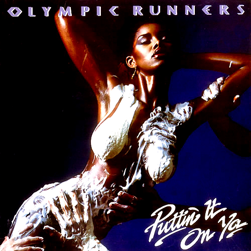 Olympic Runners - 'Puttin' It On Ya' (Damn!)