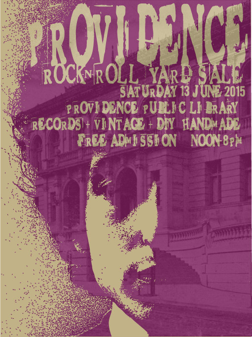 What Cheer Presents the Providence Rock And Roll Yard Sale at the Providence Public Library on Saturday 13th June 2015 Poster by Uncle Pete of Swampyankee Design